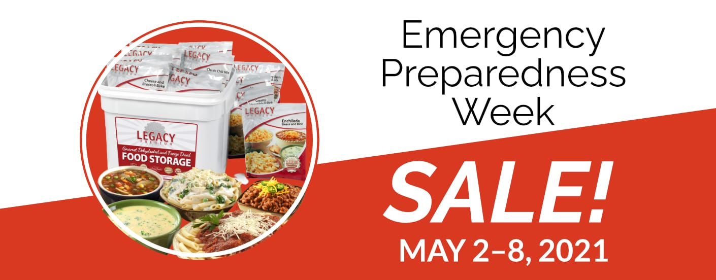 Emergency Preparedness Week Sale May 2-8, 2021. Image shows a Legacy brand bucket of freeze dried food.