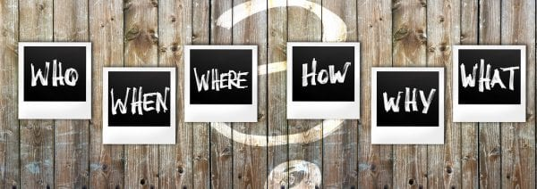 Who, what, when, where, why, and how written stylishly on a hip wood background.